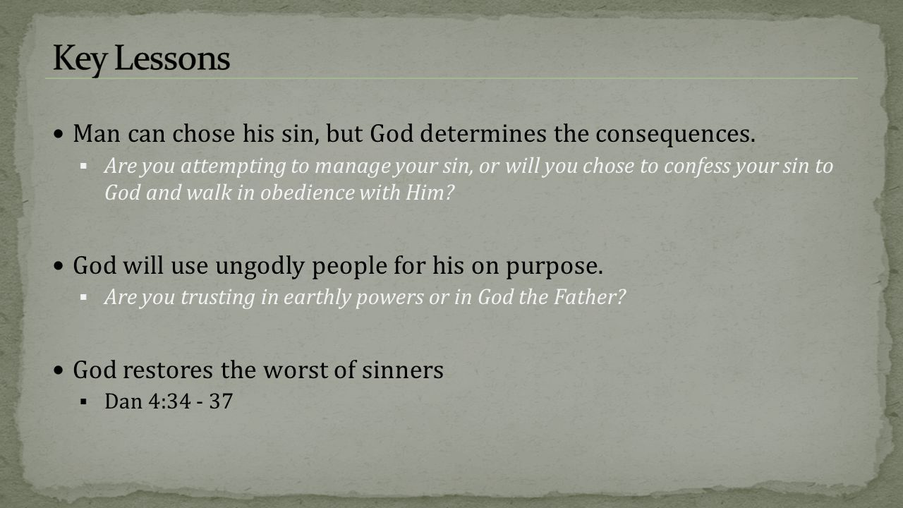 Key Lessons Man can chose his sin, but God determines the consequences.