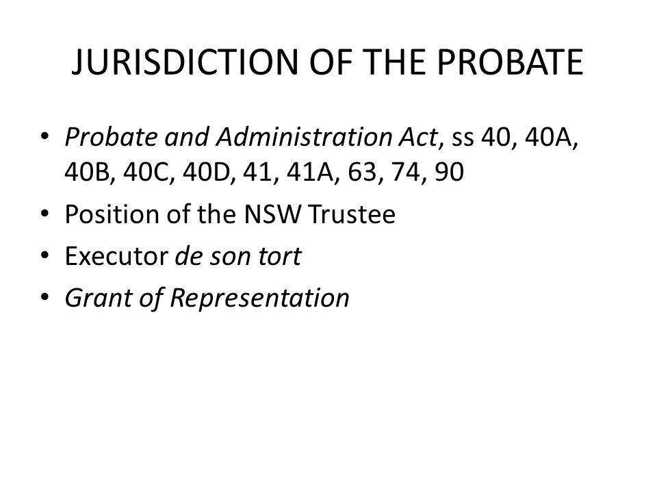JURISDICTION OF THE PROBATE