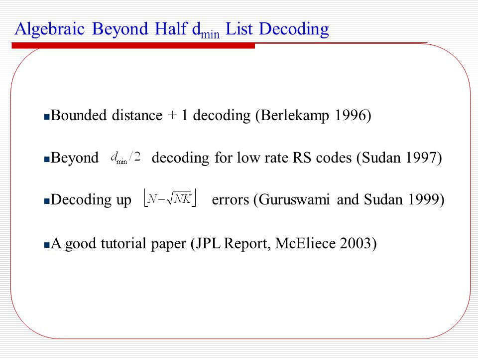 Algebraic Beyond Half dmin List Decoding