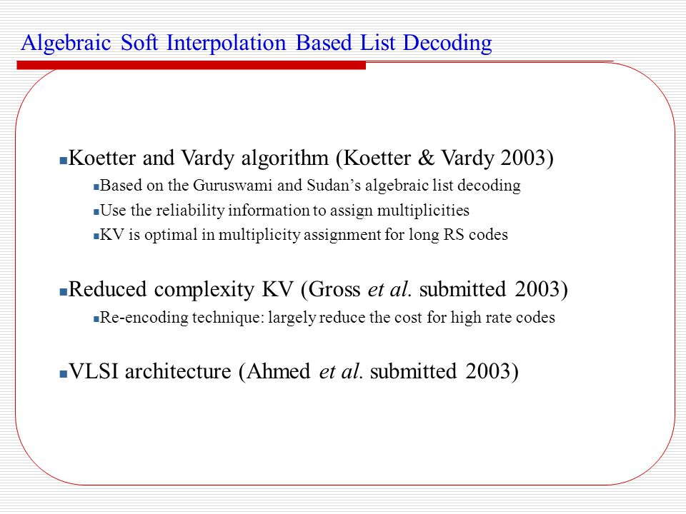 Algebraic Soft Interpolation Based List Decoding