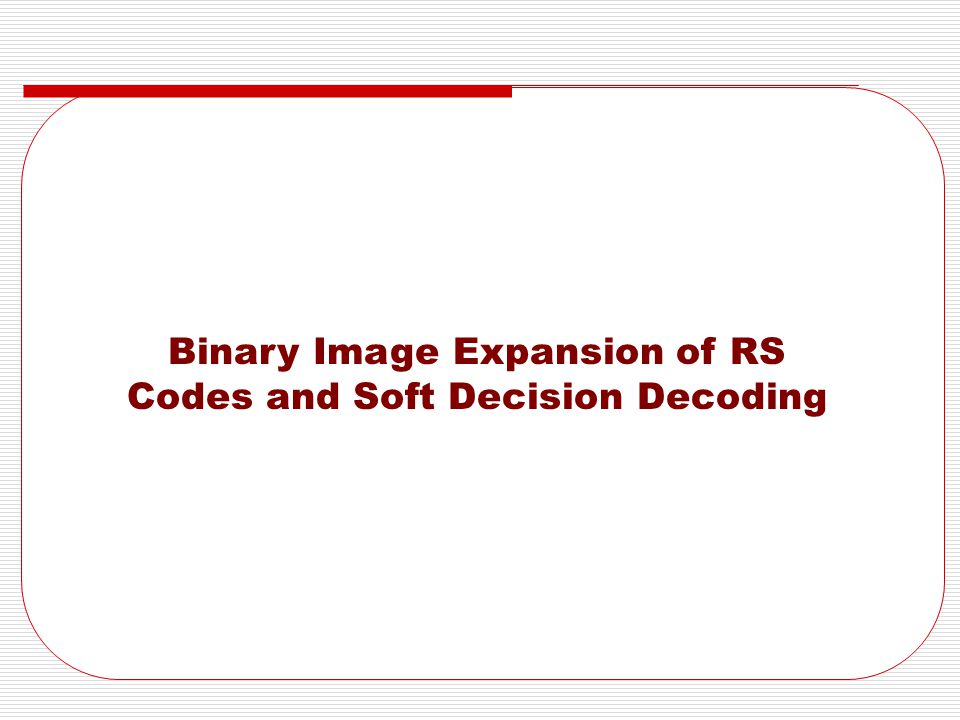 Binary Image Expansion of RS Codes and Soft Decision Decoding