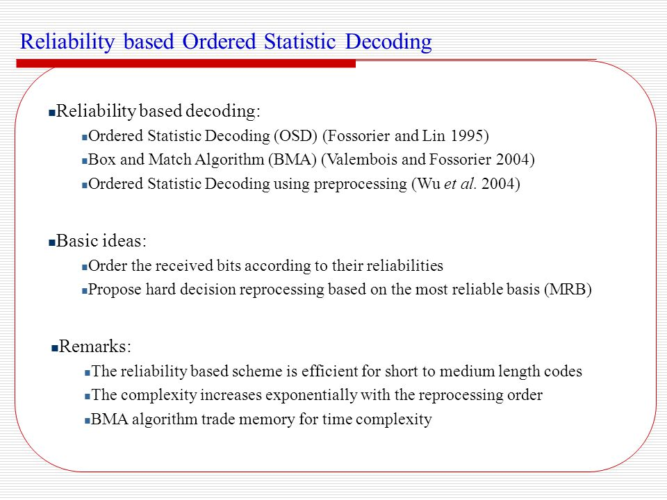 Reliability based Ordered Statistic Decoding