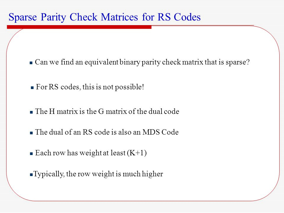 Sparse Parity Check Matrices for RS Codes