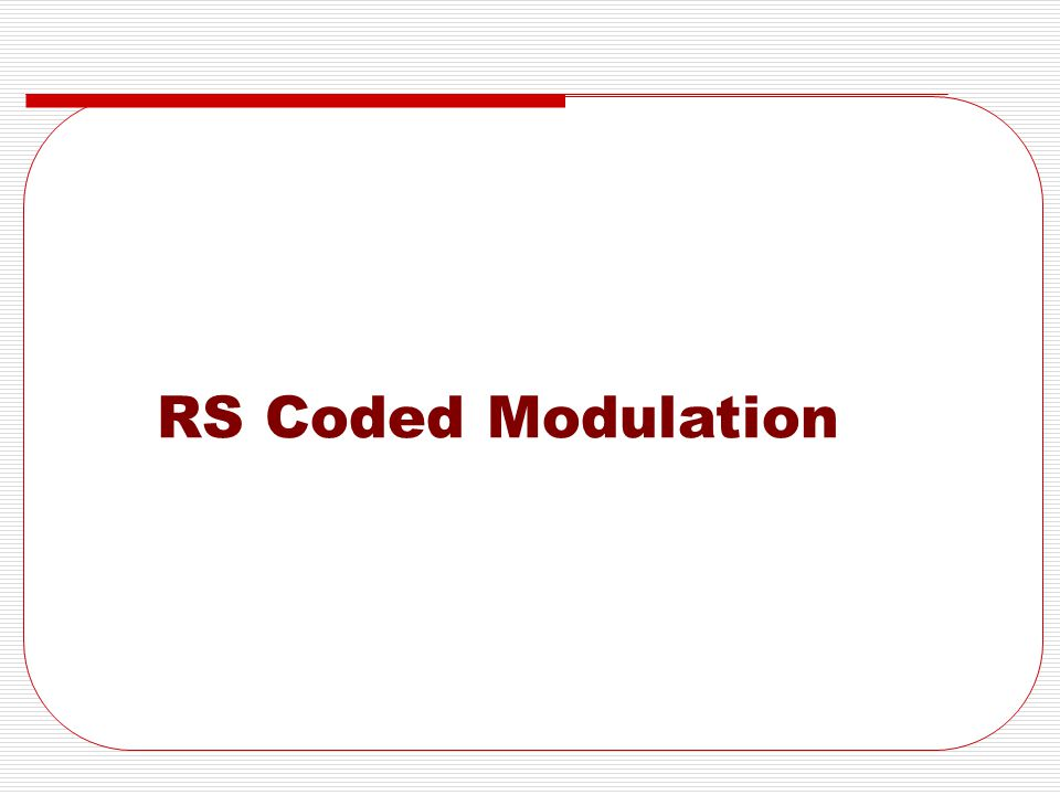 RS Coded Modulation