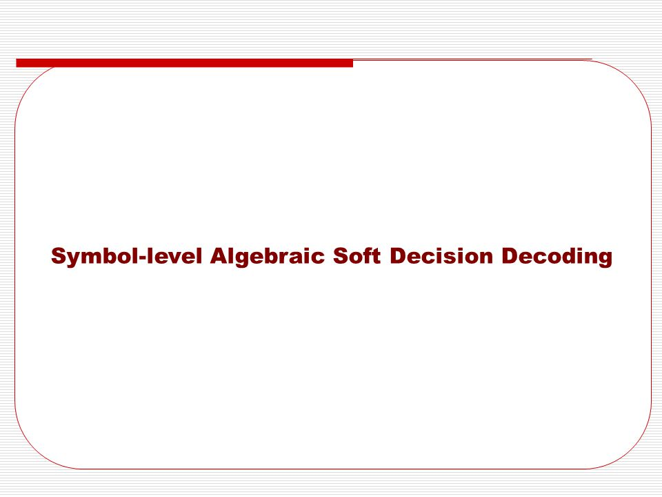 Symbol-level Algebraic Soft Decision Decoding
