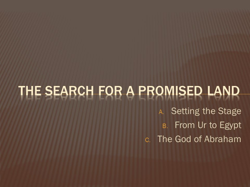 The search for a promised Land