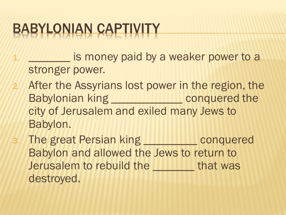 Babylonian captivity _______ is money paid by a weaker power to a stronger power.
