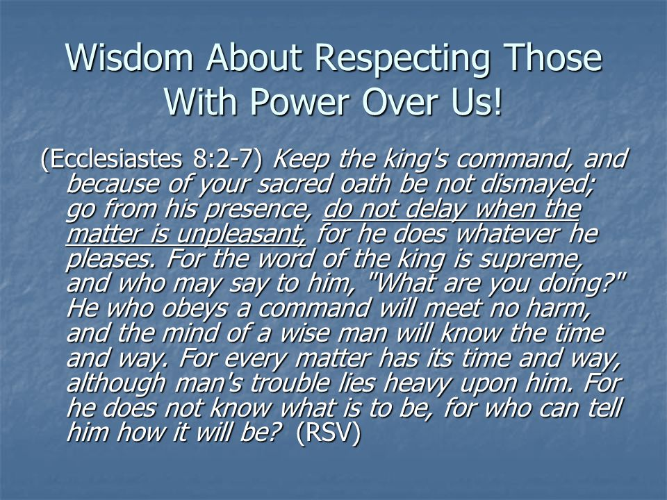 Wisdom About Respecting Those With Power Over Us!