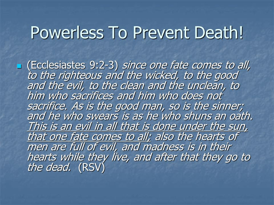Powerless To Prevent Death!