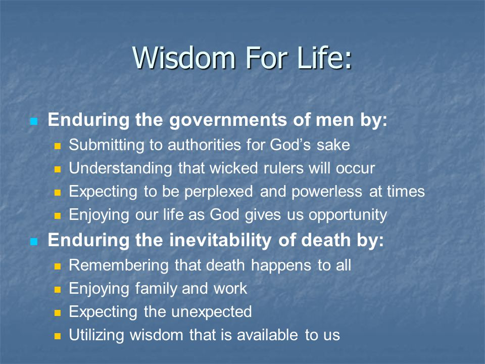 Wisdom For Life: Enduring the governments of men by: