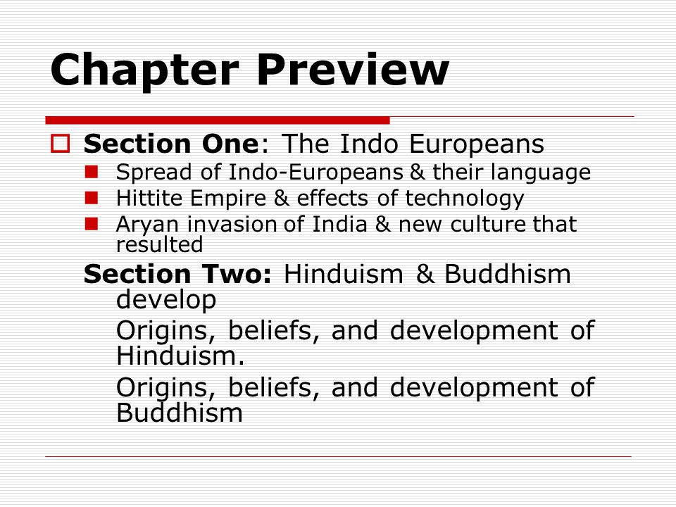 Chapter Preview Section One: The Indo Europeans