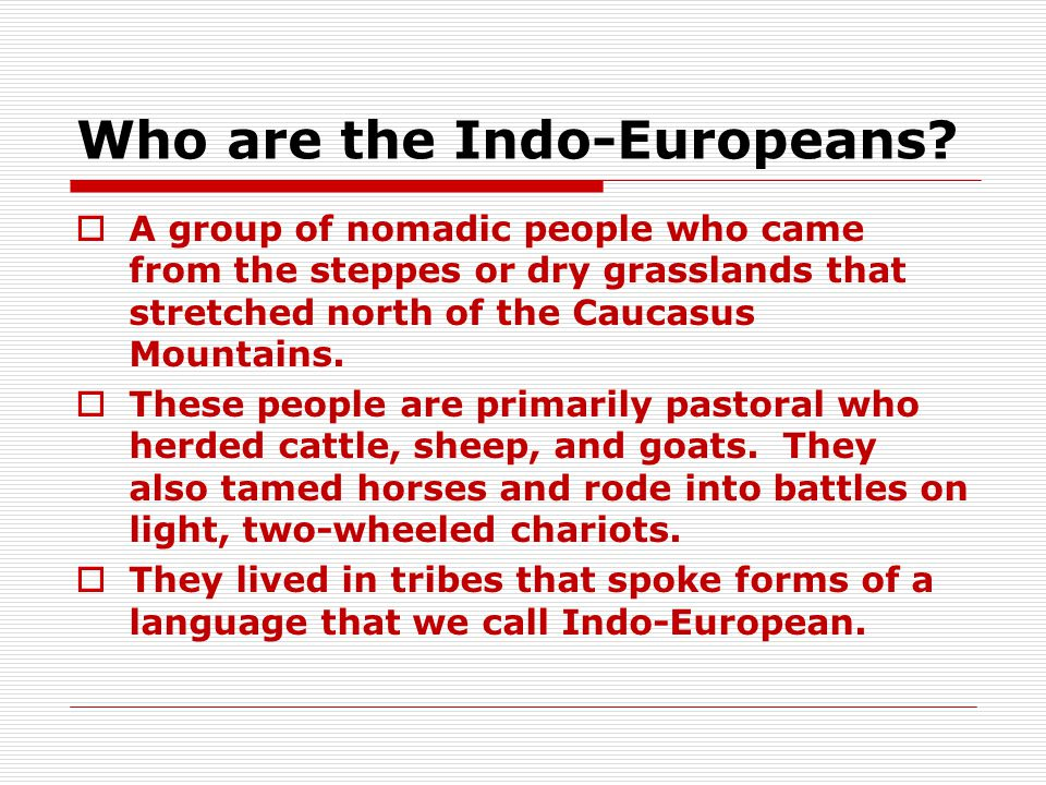 Who are the Indo-Europeans