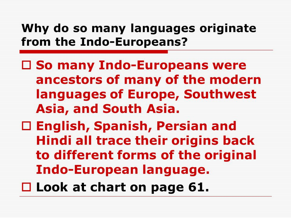 Why do so many languages originate from the Indo-Europeans