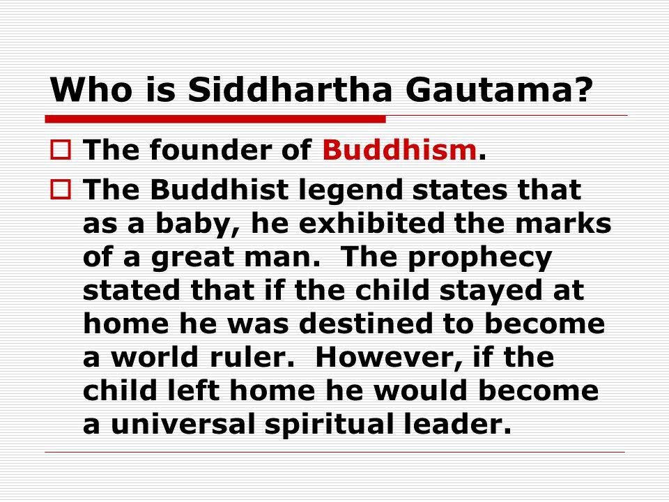 Who is Siddhartha Gautama