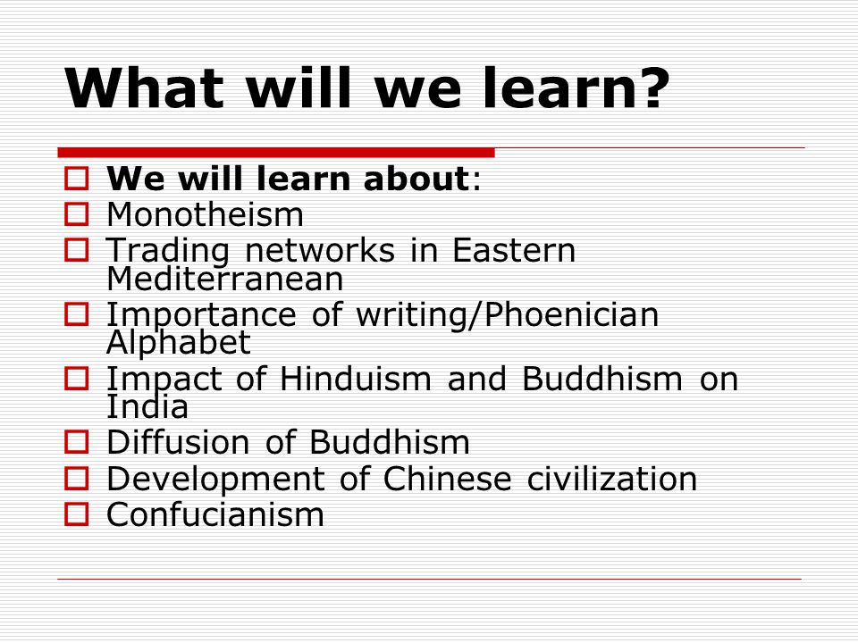 What will we learn We will learn about: Monotheism