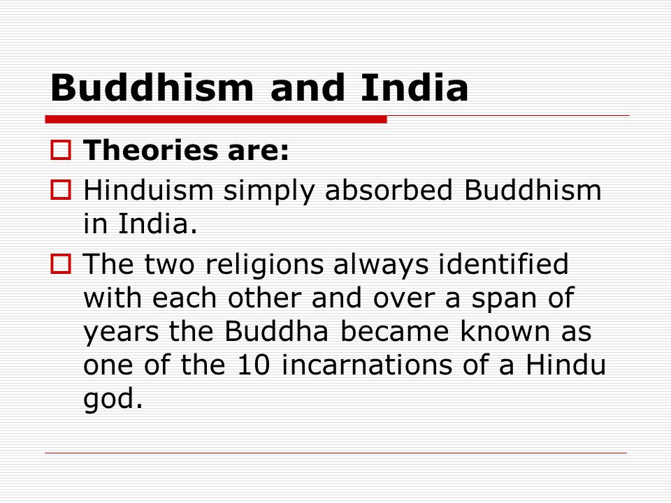 Buddhism and India Theories are: