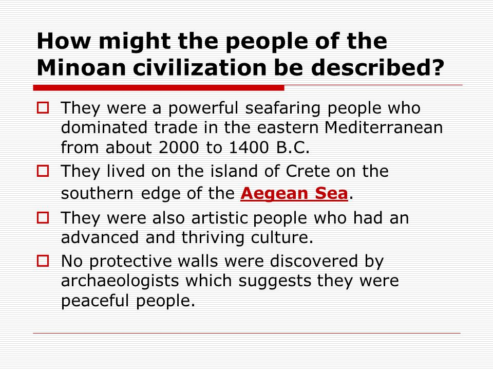 How might the people of the Minoan civilization be described