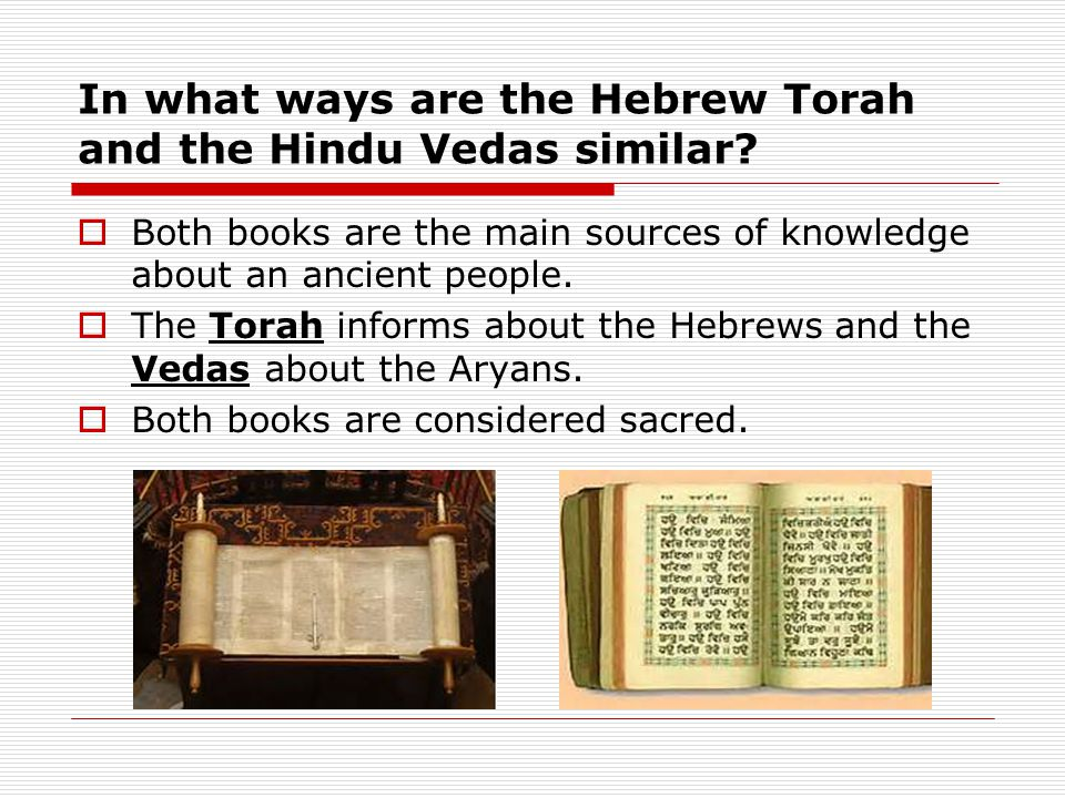 In what ways are the Hebrew Torah and the Hindu Vedas similar