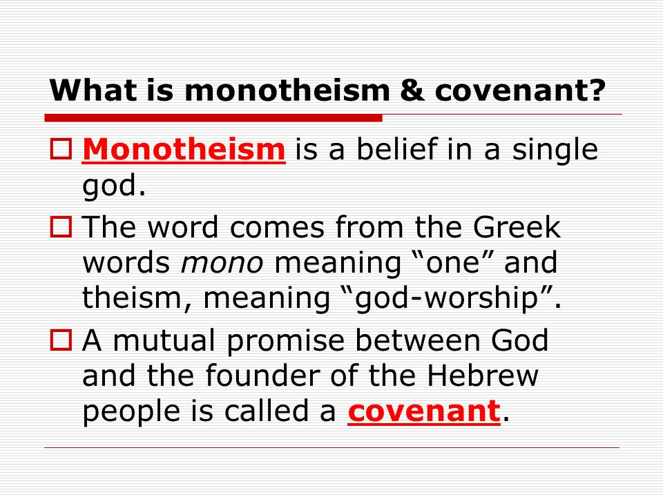 What is monotheism & covenant