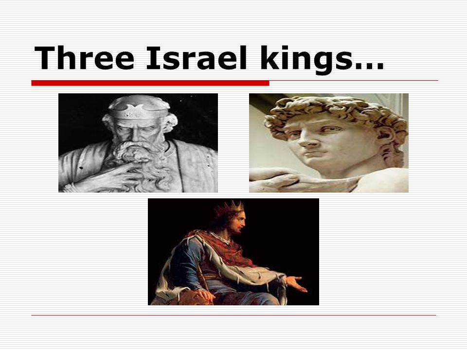 Three Israel kings…