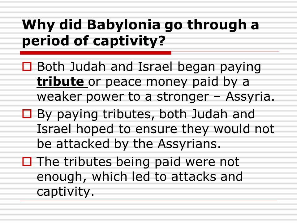 Why did Babylonia go through a period of captivity