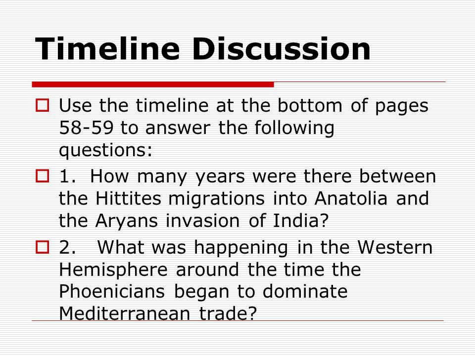 Timeline Discussion Use the timeline at the bottom of pages 58-59 to answer the following questions: