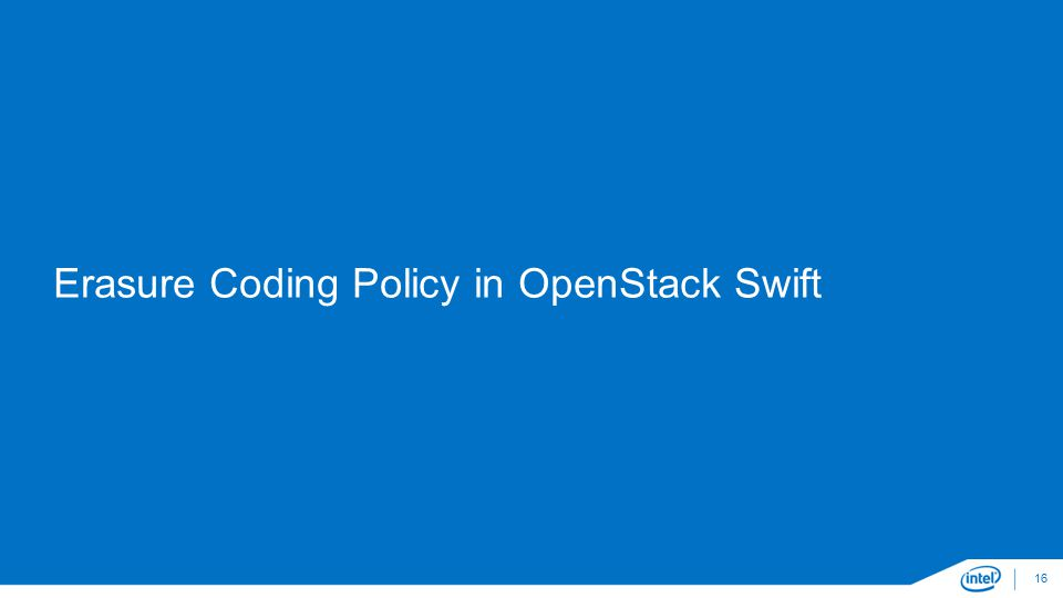 Erasure Coding Policy in OpenStack Swift