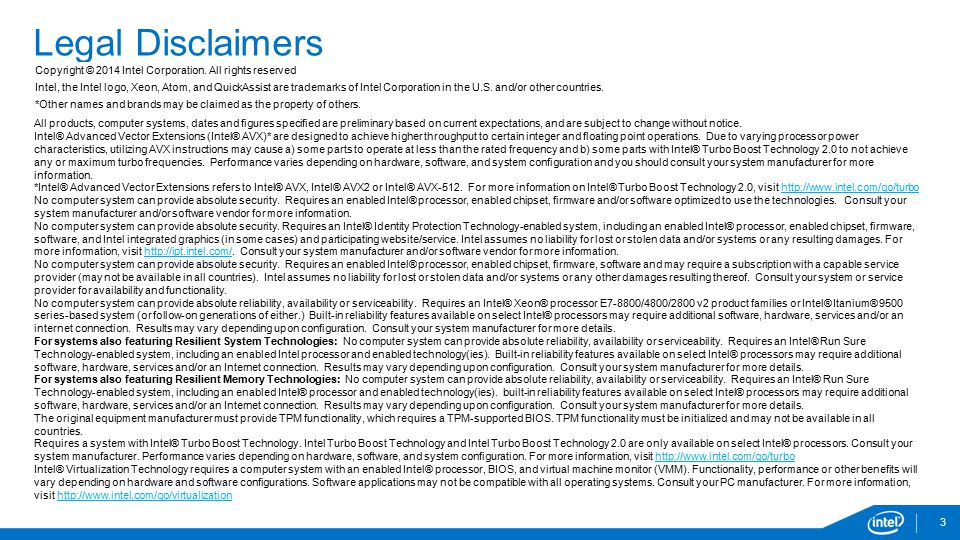 Legal Disclaimers Copyright © 2014 Intel Corporation. All rights reserved.