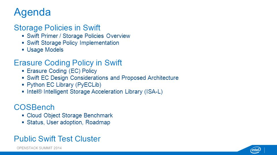 Agenda Storage Policies in Swift Erasure Coding Policy in Swift
