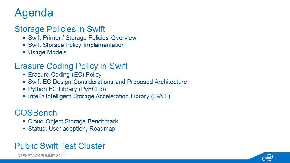 Agenda Storage Policies in Swift Erasure Coding Policy in Swift