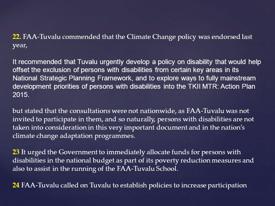 22. FAA-Tuvalu commended that the Climate Change policy was endorsed last year,