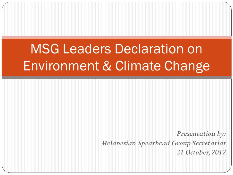 MSG Leaders Declaration on Environment & Climate Change