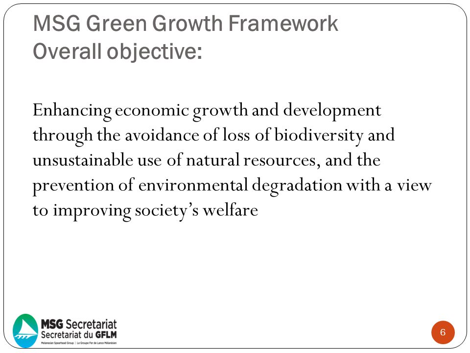 MSG Green Growth Framework Overall objective: