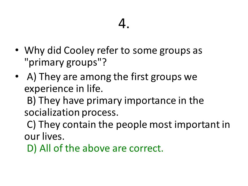 4. Why did Cooley refer to some groups as primary groups