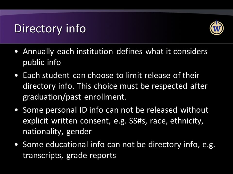 Directory info Annually each institution defines what it considers public info.