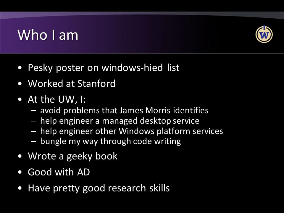 Who I am Pesky poster on windows-hied list Worked at Stanford