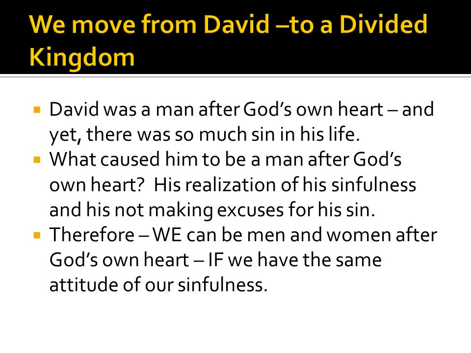 We move from David –to a Divided Kingdom