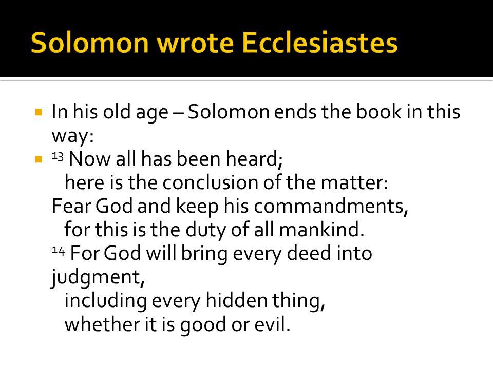 Solomon wrote Ecclesiastes