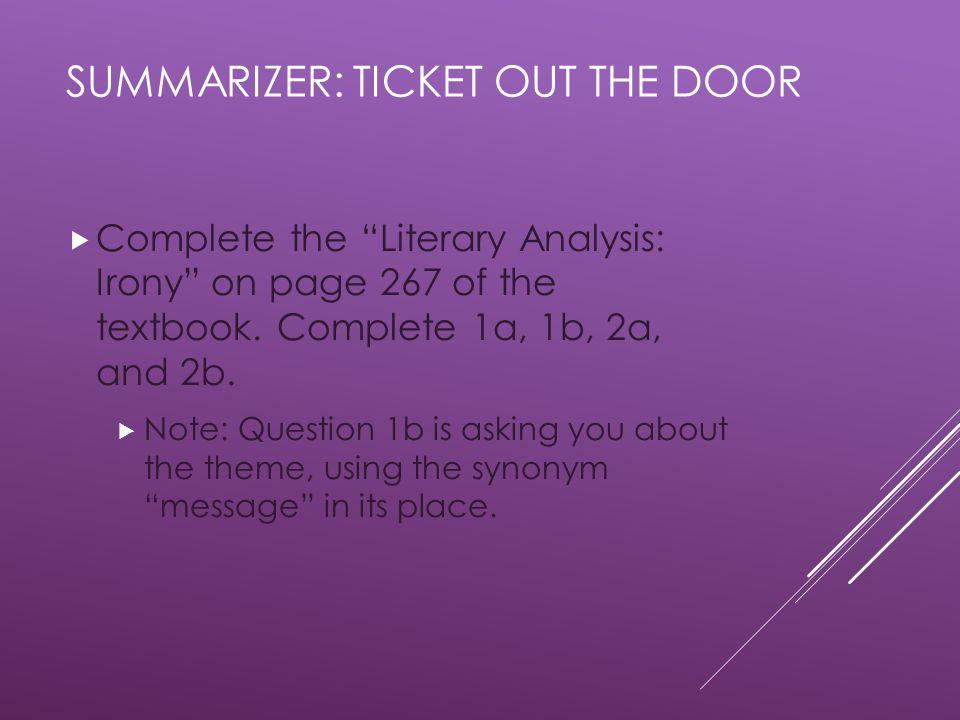 Summarizer: ticket out the door