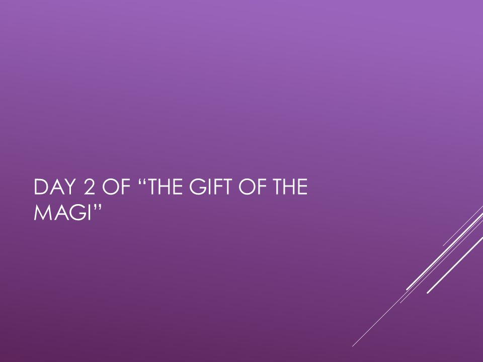 Day 2 of the gift of the magI
