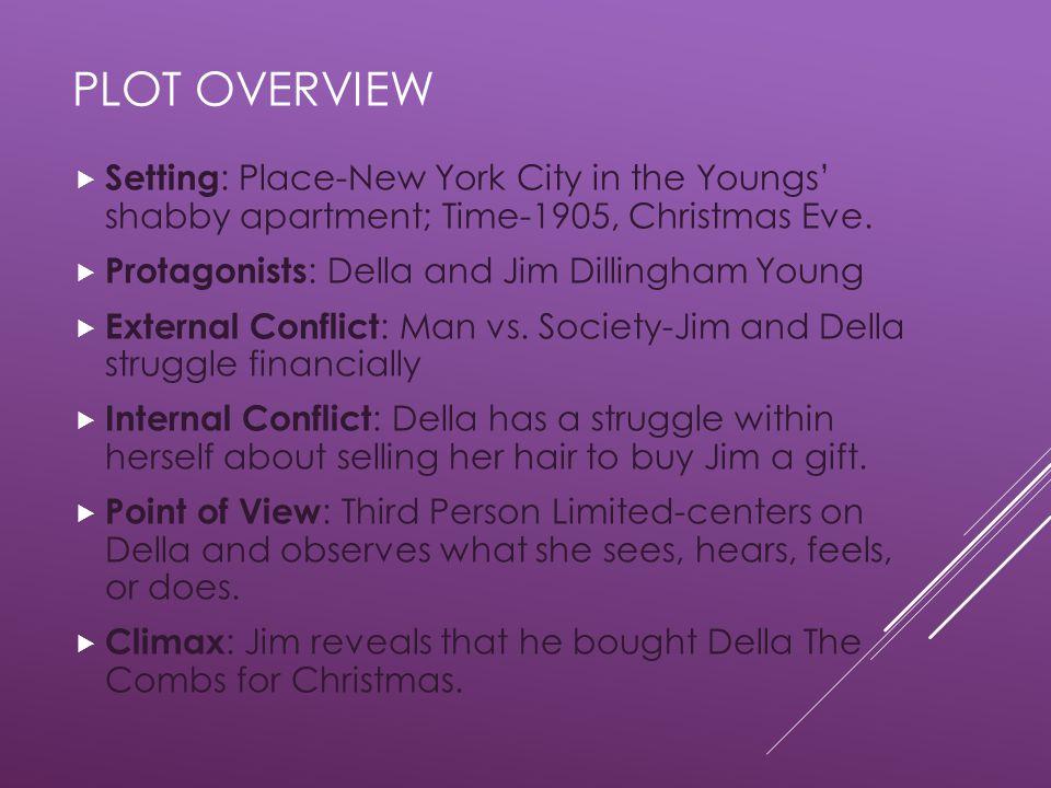Plot overview Setting: Place-New York City in the Youngs' shabby apartment; Time-1905, Christmas Eve.