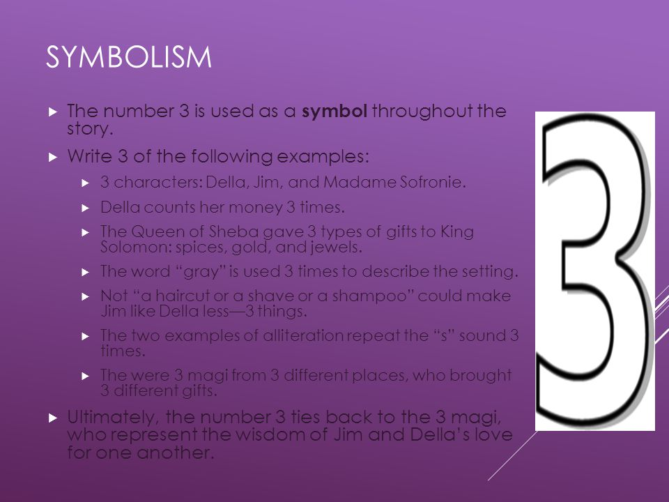 symbolism The number 3 is used as a symbol throughout the story.