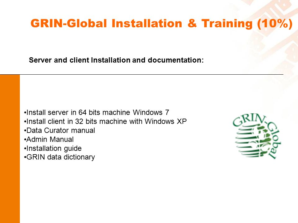 GRIN-Global Installation & Training (10%)