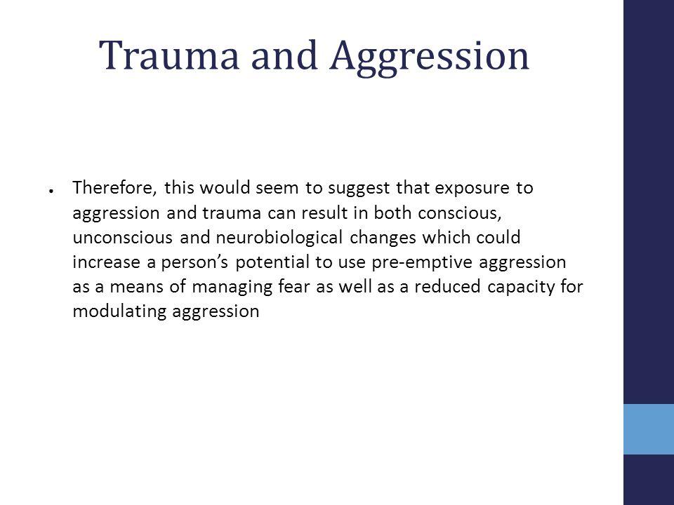 Trauma and Aggression