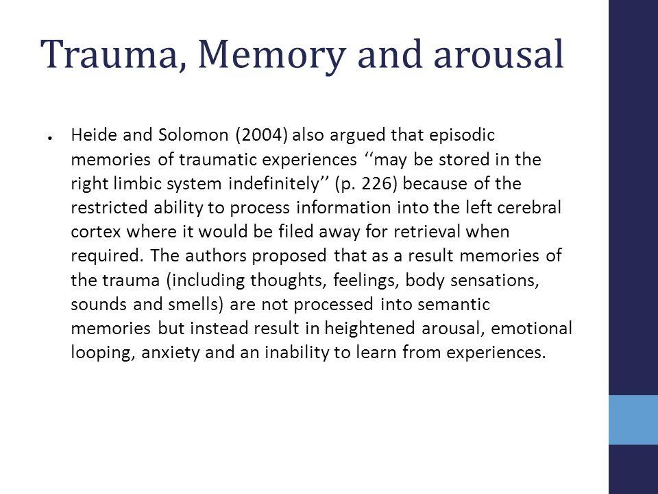 Trauma, Memory and arousal
