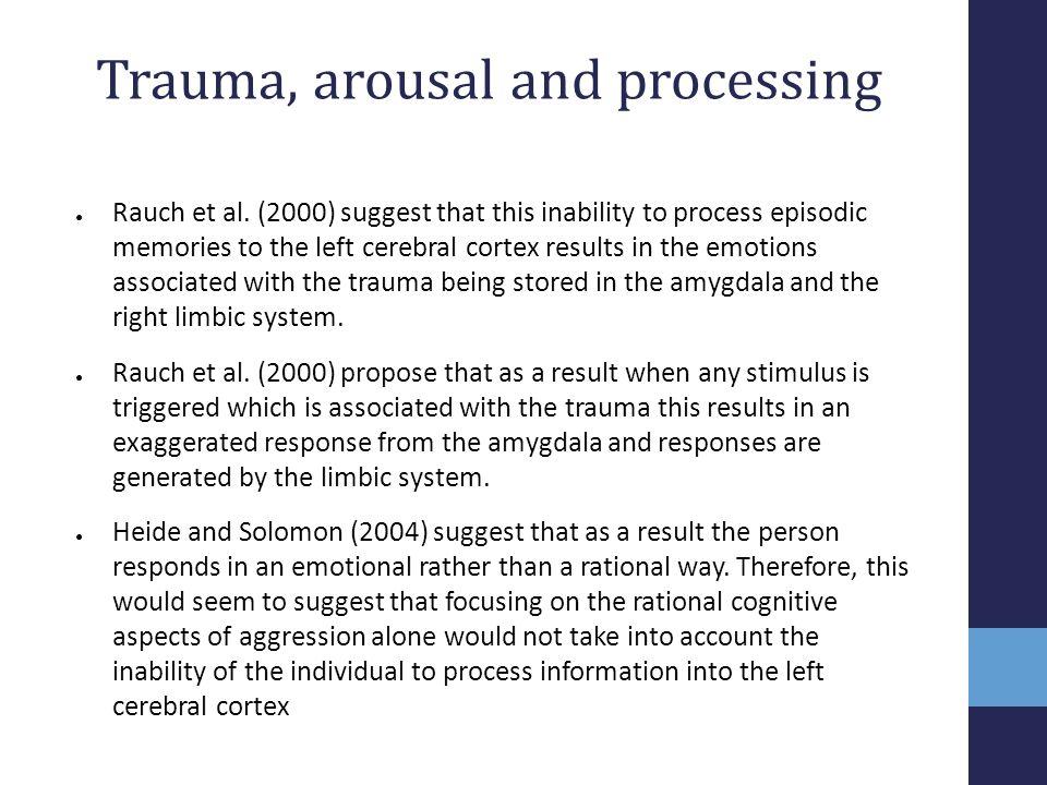 Trauma, arousal and processing