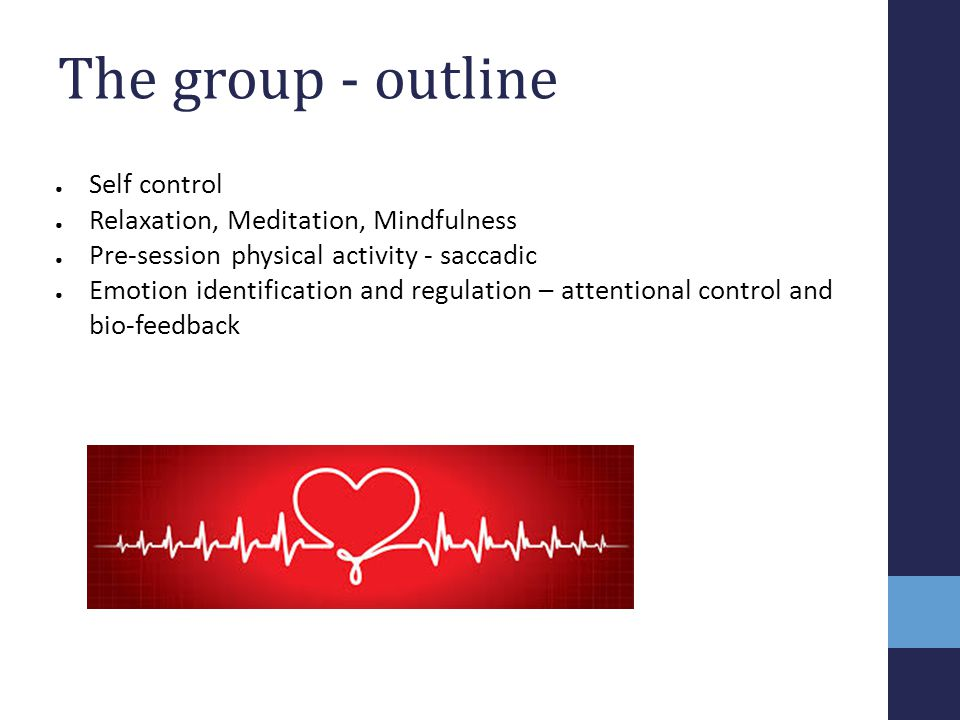 The group - outline Self control Relaxation, Meditation, Mindfulness