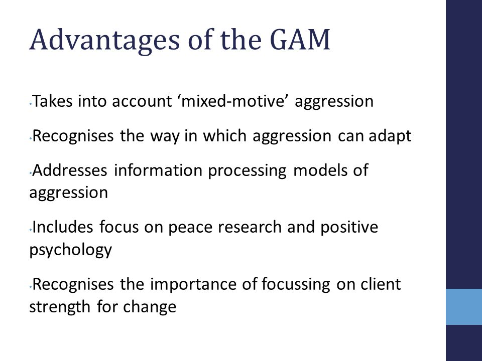 Advantages of the GAM Takes into account 'mixed-motive' aggression