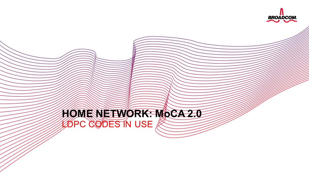 Home network: MoCA 2.0 LDPC codes in use