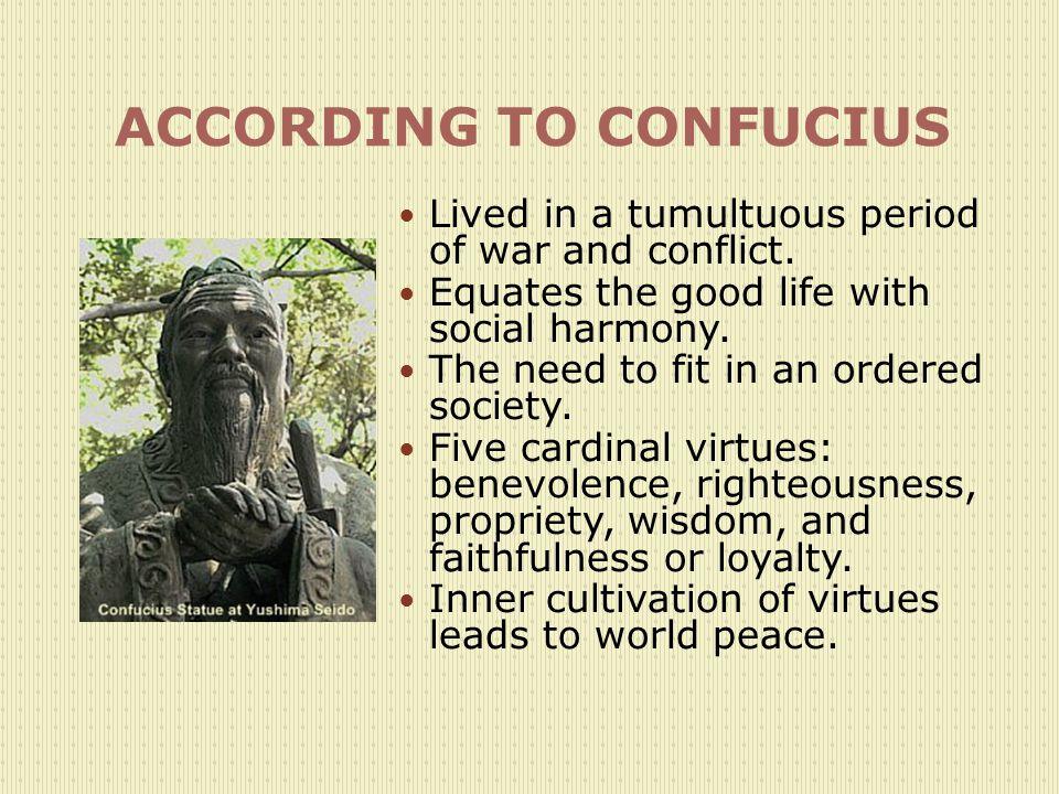 ACCORDING TO CONFUCIUS